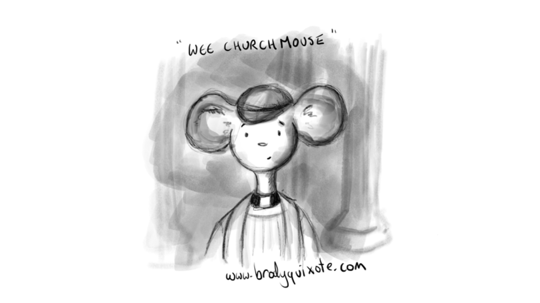 An illustration of a poor wee church mouse by brodyquixote